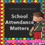 School Attendance Matters - Savvy School Counselor