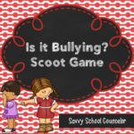 Is It Bullying? Scoot Game - Savvy School Counselor