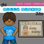 The Bully Buster Files - Savvy School Counselor
