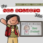 The New Student Files - Savvy School Counselor